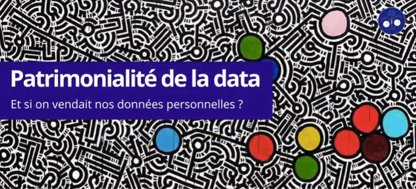 Patrimonialité des données : et si on vendait nos données personnelles ?